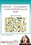 """Werkstatt - """"Ortsangaben"""" - Ausdrucksförderung mit Spaß"""