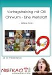 Vortragstraining mit Olli Ohrwurm - Eine Werkstatt