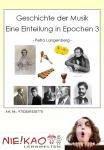 Geschichte der Musik - Eine Einteilung in Epochen 3 Einzel-CD