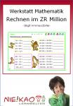 Werkstatt Mathematik - Rechnen im ZR Million