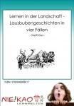 Lernen in der Landschaft  - Lausbubengeschichten in vier Fällen