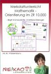 Werkstattunterricht Mathematik - Orientierung im ZR 10.000 Einzel-CD