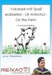 Vokabeln mit Spaß erarbeiten - LB ANIMALS - On the Farm