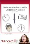 Kinder entdecken die Uhr - Uhrzeiten in Klasse 1