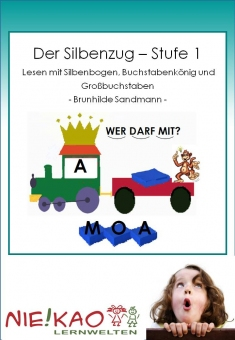 Der Silbenzug Stufe 1 - Lesen mit Silbenbogen, Buchstabenkönig und Großbuchstaben