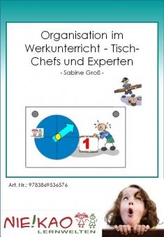 Organisation im Werkunterricht - Tisch-Chefs und Experten