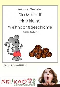 Kreatives Gestalten - Die Maus Lily - Eine kleine Weihnachtsgeschichte