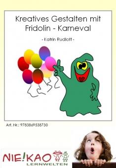 Kreatives Gestalten mit Fridolin - Karneval