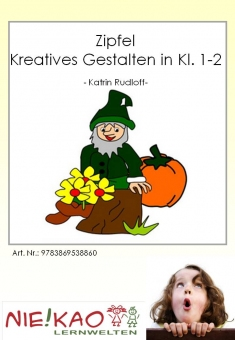 Zipfel - Kreatives Gestalten in Kl. 1-2