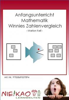 Anfangsunterricht Mathematik - Winnies Zahlenvergleich