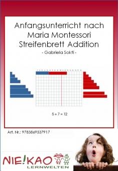 Anfangsunterricht nach Maria Montessori - Streifenbrett Addition