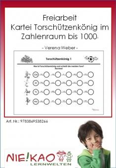 """Freiarbeit - Kartei """"Torschützenkönig im Zahlenraum bis 1000"""""""