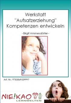"""Werkstatt - """"Aufsatzerziehung"""" - Kompetenzen entwickeln"""