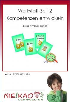 """Werkstatt """"Zeit 2"""" - Kompetenzen entwickeln"""