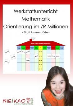 Werkstattunterricht Mathematik - Orientierung im ZR Millionen