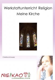 Werkstattsunterricht Religion - Meine Kirche