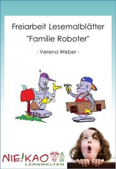 """Freiarbeit - Lesemalblätter """"Familie Roboter"""""""