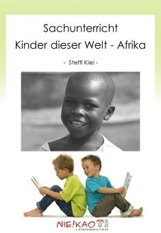 Sachunterricht - Kinder dieser Welt - Afrika