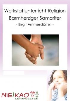 Werkstattunterricht Religion - Barmherziger Samariter