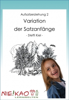 Aufsatzerziehung 2 - Variation der Satzanfänge