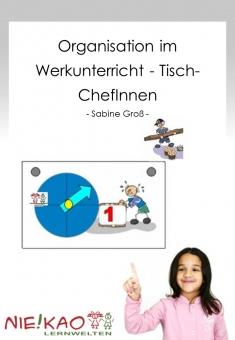 Organisation im Werkunterricht - Tisch-ChefInnen
