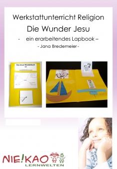 Werkstattunterricht Religion - Die Wunder Jesu
