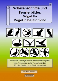 Scherenschnitte und Fensterbilder: Vögel II