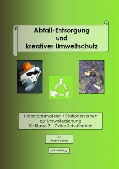 Abfall-Entsorgung und kreativer Umweltschutz