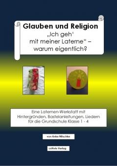 """Glauben und Religion. """"Ich geh' mit meiner Laterne"""""""