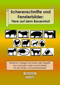 Scherenschnitte und Fensterbilder: Tiere auf dem Bauernhof