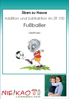 Üben zu Hause - Addition und Subtraktion im ZR 100 - Fußballer