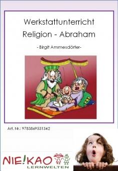 Werkstattunterricht Religion - Abraham
