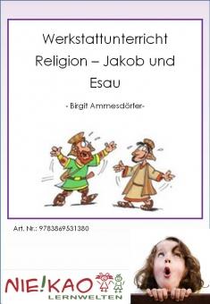 Werkstattunterricht Religion - Jakob und Esau