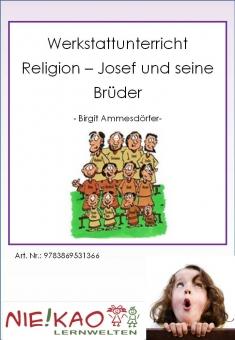 Werkstattunterricht Religion - Josef und seine Brüder