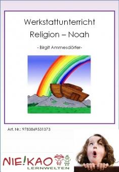 Werkstattunterricht Religion - Noah