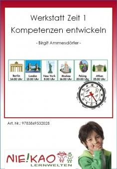 """Werkstatt - """"Zeit 1"""" - Kompetenzen entwickeln"""