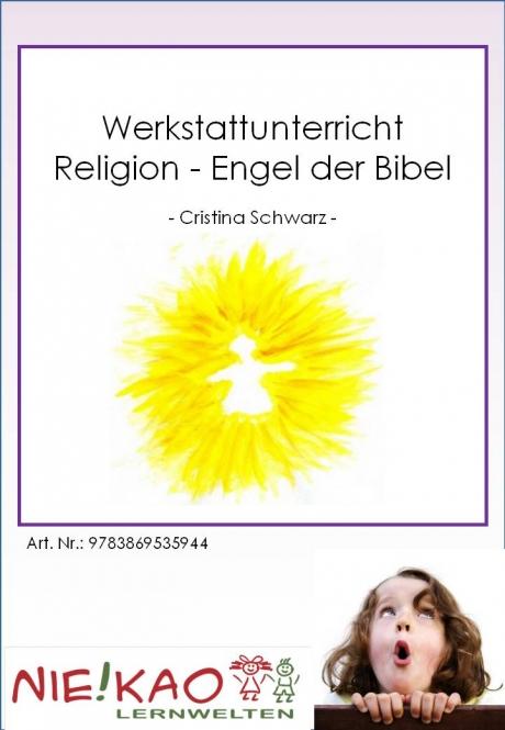 Werkstattunterricht Religion - Engel der Bibel